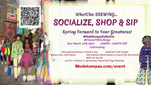 WhatCha BREWING-  Spring Forward to your Greatness! @ ModeKompas Virtual Event Space (ONLINE)